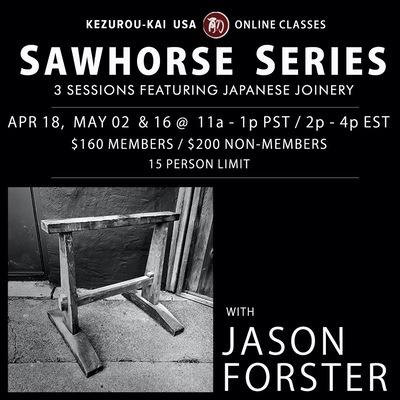 Sawhorse Series - Jason Forster - April 18, May 02 & 16, 2021
