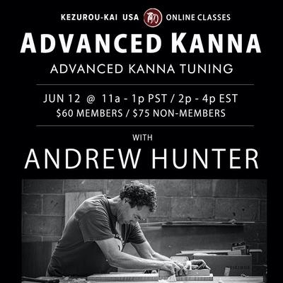 Advanced Kanna Tuning  - Andrew Hunter - June 12, 2021