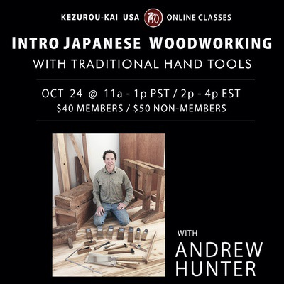 Introduction to Japanese Woodworking - Andrew Hunter - October 24th, 2021